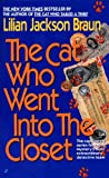 Braun, Lilian Jackson: The Cat Who Went Into The Closet (Turtleback School & Library Binding Edition)