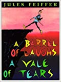 Feiffer, Jules: A Barrel Of Laughs, A Vale Of Tears (Turtleback School & Library Binding Edition)