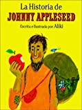 Aliki: La Historia de Johnny Appleseed / The Story of Johnny Appleseed (Spanish Edition)