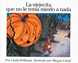 Linda Williams: La viejecita que no le tenia miedo A nada (The Little Old Lady Who Was Not Afraid Of Anything) (Turtleback School & Library Binding Edition) (Spanish Edition)