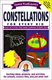 VanCleave, Janice Pratt: Janice VanCleave's Constellations for Every Kid: Easy Activities That Make Learning Science Fun