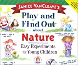 VanCleave, Janice Pratt: Janice Vancleave's Play and Find Out About Nature: Easy Experiments for Young Children