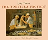 Paulsen, Gary: The Tortilla Factory (Turtleback School & Library Binding Edition)