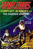 Ferguson, Brad: Haunted Starship (Star Trek Next Generation: Starfleet Academy)