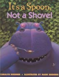 Buehner, Caralyn: It's A Spoon, Not A Shovel (Turtleback School & Library Binding Edition)