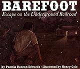 Edwards, Pamela Duncan: Barefoot: Escape on the Underground Railroad