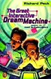 Peck, Richard: The Great Interactive Dream Machine (Turtleback School & Library Binding Edition)