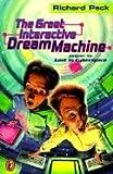 Peck, Richard: The Great Interactive Dream Machine (Turtleback School & Library Binding Edition)