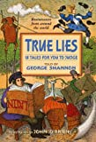 Shannon, George: True Lies: 18 Tales For You To Judge (Turtleback School & Library Binding Edition)