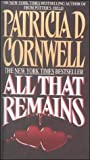 Cornwell, Patricia: All That Remains (Kay Scarpetta Mysteries)
