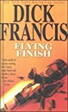 Francis, Dick: Flying Finish