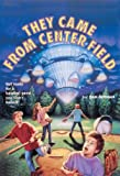 Gutman, Dan: They Came From Center Field (Turtleback School & Library Binding Edition)