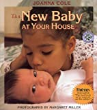 Cole, Joanna: The New Baby at Your House