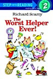 Scarry, Richard: The Worst Helper Ever (Turtleback School & Library Binding Edition) (Road to Reading Mile 2: Reading with Help)