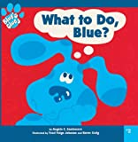Santomero, Angela C.: What to Do, Blue? (Turtleback School & Library Binding Edition) (Blue's Clues (8x8 Tb))