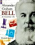 MacLeod, Elizabeth: Alexander Graham Bell: An Inventive Life