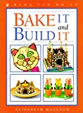 MacLeod, Elizabeth: Bake It and Build It