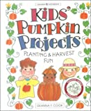 Cook, Deanna F.: Kids' Pumpkin Projects: Planting Harvest and Fun