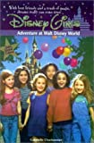 Charbonnet, Gabrielle: Adventure at Walt Disney World: A Disney Girls Super Special