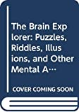 Klages, Ellen: Brain Explorer: Puzzles, Riddles, Illusions, and Other Mental Adventures Fr