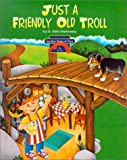 Granowsky, Alvin: Three Billy Goats Gruff/Just a Friendly Old Troll