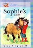 King-Smith, Dick: Sophie's Lucky (Sophie Books)