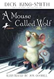 King-Smith, Dick: A Mouse Called Wolf (Turtleback School & Library Binding Edition)
