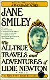 Smiley, Jane: All-True Travels and Adventures of Lidie Newton