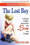 Pelzer, Dave: The Lost Boy: A Foster Child's Search For The Love Of A Family (Turtleback School & Library Binding Edition)