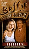 Gilman, Laura Anne: Visitors (Buffy the Vampire Slayer (Pocket Hardcover Unnumbered))