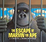 Buehner, Caralyn: The Escape Of Marvin The Ape (Turtleback School & Library Binding Edition)