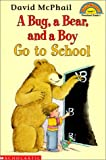 McPhail, David M.: Bug, a Bear, and a Boy Go to School (Hello Reader! Level 1)