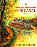 Harness, Cheryl: Amazing Impossible Erie Canal