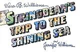 Williams, Vera B.: Stringbean's Trip to the Shining Sea (Turtleback School & Library Binding Edition)