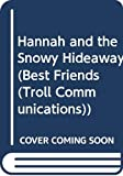 Stahl, Hilda: Hannah and the Snowy Hideaway (Best Friends, Book 13)
