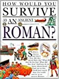 Ganeri, Anita: How Would You Survive as an Ancient Roman?