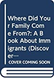 Berger, Melvin: Where Did Your Family Come From?: A Book about Immigrants (Discovery Readers)