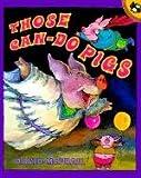 McPhail, David M.: Those Can-Do Pigs