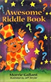 Gallant, Morrie: Awesome Riddle Book