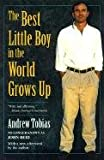 Tobias, Andrew: The Best Little Boy in the World Grows Up