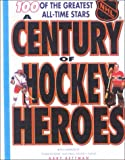 Duplacey, James: Century of Hockey Heroes (Coolest Books on Earth)