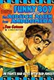Gutman, Dan: Funny Boy Meets the Airsick Alien from Andromeda (L.A.F.)