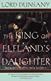 Dunsany, Edward John Moreton Drax Plunkett: The King of Elfland's Daughter
