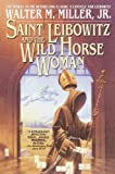 Miller, Walter M., Jr.: Saint Leibowitz and the Wild Horse Woman (Turtleback School & Library Binding Edition)