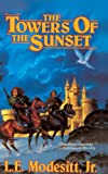 Modesitt, L.E.: The Towers Of The Sunset (Turtleback School & Library Binding Edition) (Saga of Recluce (Pb))