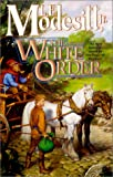 Modesitt, L.E.: The White Order