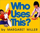 Miller, Margaret: Who Uses This?