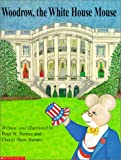 Barnes, Peter: Woodrow the White House Mouse