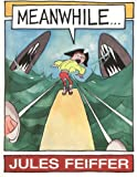 Feiffer, Jules: Meanwhile... (Turtleback School & Library Binding Edition)