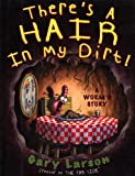 Larson, Gary: There's A Hair In My Dirt! (Turtleback School & Library Binding Edition)